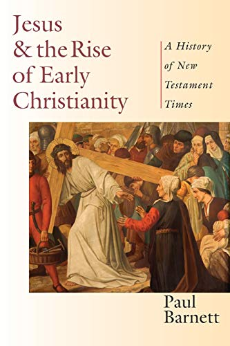 9780830826995: Jesus & the Rise of Early Christianity: A History of New Testament Times