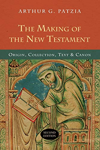 9780830827213: The Making of the New Testament: Origin, Collection, Text & Canon