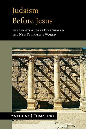 9780830827305: Judaism Before Jesus: The Events & Ideas That Shaped the New Testament World
