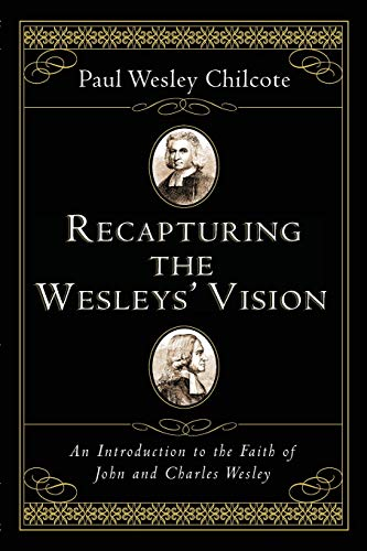 9780830827435: Recapturing the Wesleys' Vision: An Introduction to the Faith of John and Charles Wesley