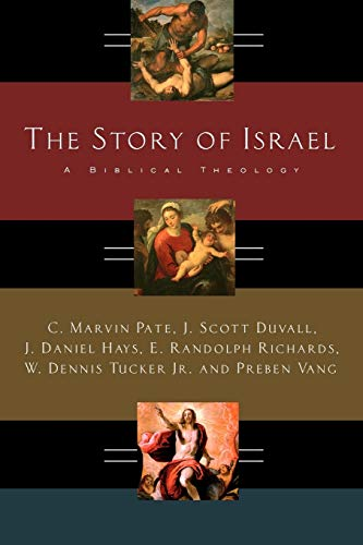 The Story of Israel: A Biblical Theology: Vang, Preben,Tucker Jr.,