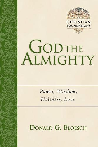 9780830827534: God the Almighty: Power, Wisdom, Holiness, Love (Christian Foundations)