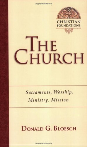 9780830827565: The Church: Sacraments, Worship, Ministry, Mission (Christian Foundations)