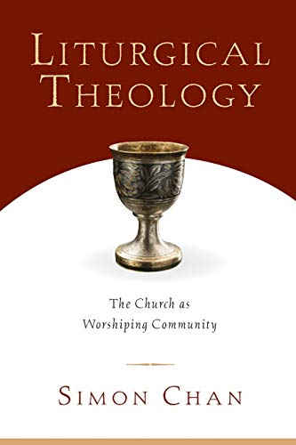 9780830827633: Liturgical Theology: The Church As Worshiping Community