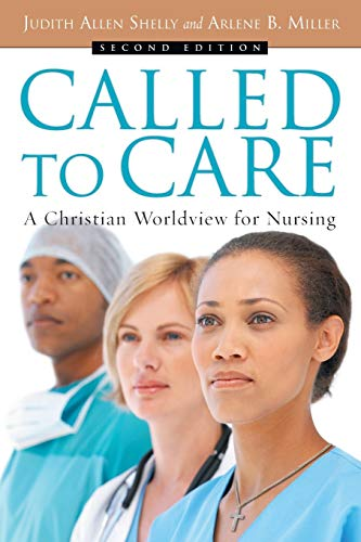 9780830827657: Called to Care: A Christian Worldview for Nursing