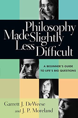 9780830827664: Philosophy Made Slightly Less Difficult: A Beginner's Guide to Life's Big Questions
