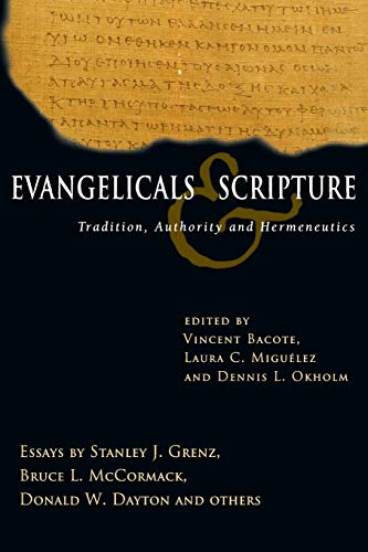 9780830827756: Evangelicals & Scripture: Tradition, Authority and Hermeneutics (Wheaton Theology Conference)