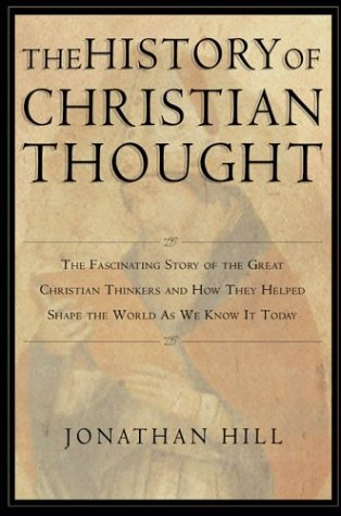 9780830827763: The History of Christian Thought: The Fascinating Story of the Great Christian Thinkers and How They Helped Shape the World As We Know It Today