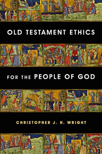 9780830827787: Old Testament Ethics for the People of God