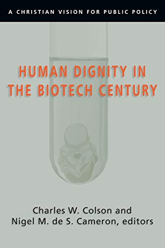 9780830827831: Human Dignity in the Biotech Century: A Christian Vision for Public Policy (Colson, Charles)