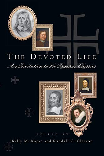 9780830827947: The Devoted Life: An Invitation to the Puritan Classics