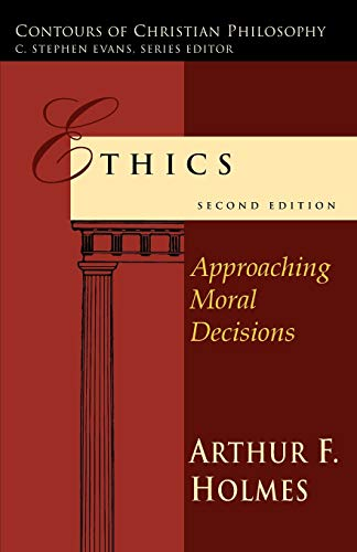 9780830828036: Ethics: Approaching Moral Decisions (Contours of Christian Philosophy)