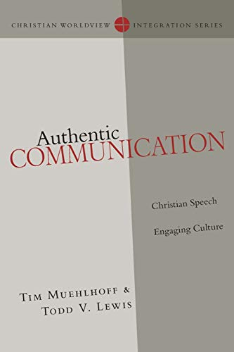 9780830828159: Authentic Communication: Christian Speech Engaging Culture (Christian Worldview Integration Series)