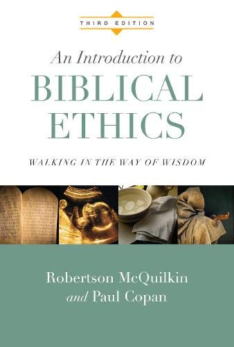9780830828180: An Introduction to Biblical Ethics: Walking in the Way of Wisdom