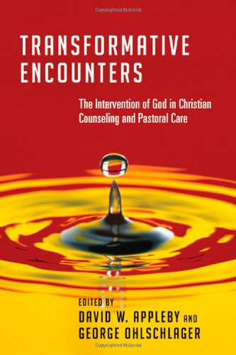 9780830828227: Transformative Encounters: The Intervention of God in Christian Counseling and Pastoral Care