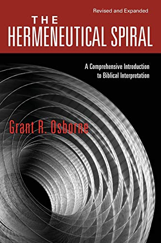 9780830828265: The Hermeneutical Spiral: A Comprehensive Introduction to Biblical Interpretation