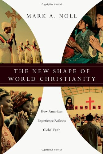 9780830828470: The New Shape of World Christianity: How American Experience Reflects Global Faith