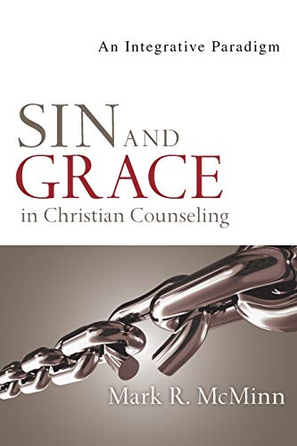 9780830828517: Sin and Grace in Christian Counseling: An Integrative Paradigm