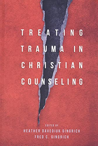 Treating Trauma in Christian Counseling: Heather Davediuk Gingrich