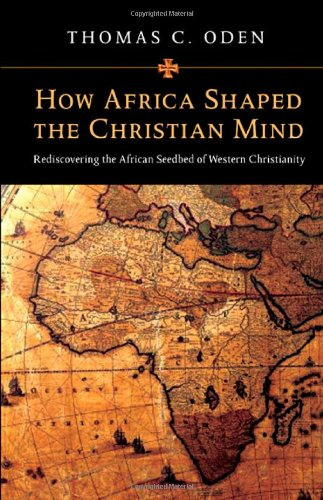 9780830828753: How Africa Shaped the Christian Mind: Rediscovering the African Seedbed of Western Christianity