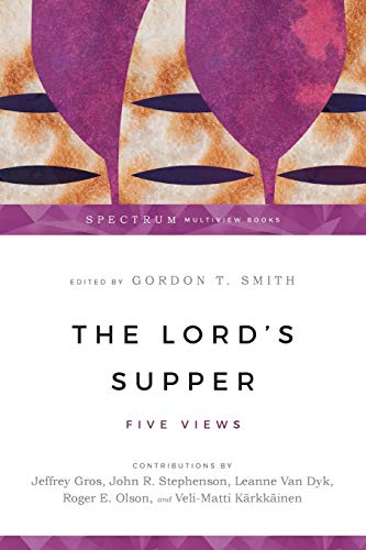 9780830828845: The Lord's Supper: Five Views