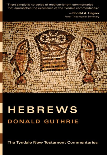The Epistle to the Hebrews (Tyndale New Testament Commentaries) (0830829946) by Guthrie, Donald