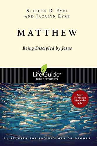 9780830830039: Matthew: Being Discipled by Jesus (Lifeguide Bible Studies)