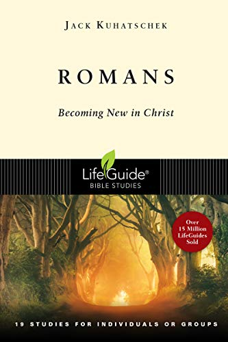 9780830830084: Romans: Becoming New in Christ : 19 Studies in 2 Parts for Individuals or Groups (Lifeguide Bible Studies)