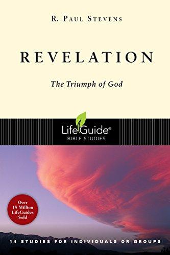 Revelation: The Triumph of God (Lifeguide Bible Studies) (0830830219) by R. Paul Stevens