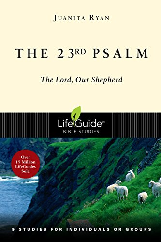 The 23rd Psalm: The Lord, Our Shepherd;