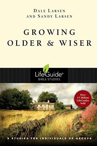 9780830830442: Growing Older & Wiser (Lifeguide Bible Studies)