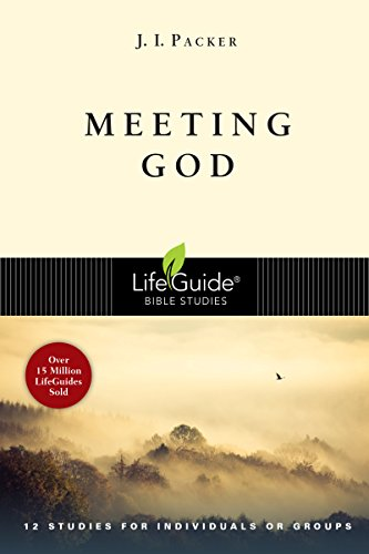 Meeting God (Lifeguide Bible Studies): J. I. Packer