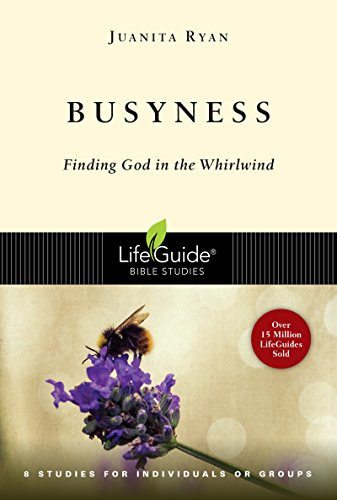 9780830831074: Busyness: Finding God in the Whirlwind (Lifeguide Bible Studies)