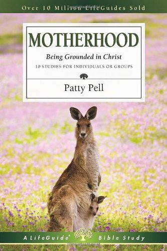 9780830831487: Motherhood: Being Grounded in Christ (Lifeguide Bible Studies)