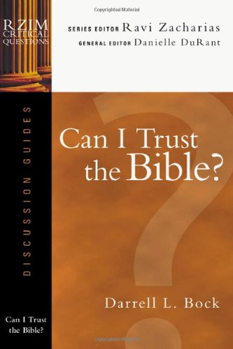 Can I Trust the Bible? (RZIM Critical Questions Discussion Guides) (0830831525) by Darrell L. Bock