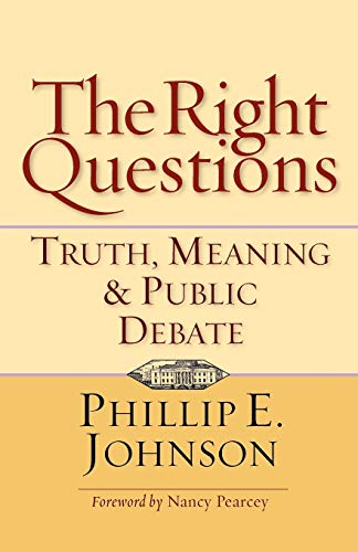 9780830832132: The Right Questions: Truth, Meaning & Public Debate