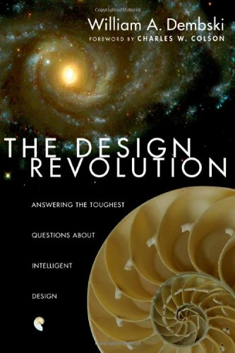 9780830832163: The Design Revolution: Answering The Toughest Questions About Intelligent Design