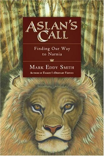 9780830832422: Aslan's Call: Finding Our Way To Narnia