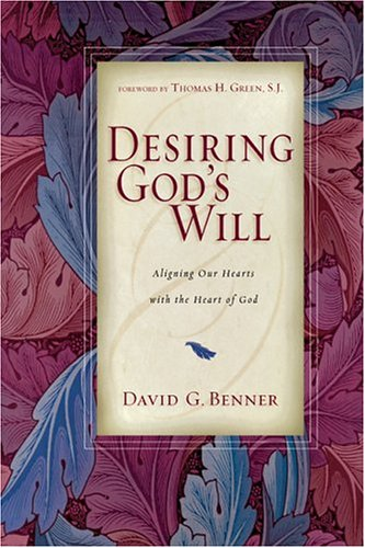 9780830832613: Desiring God's Will: Aligning Our Hearts with the Heart of God