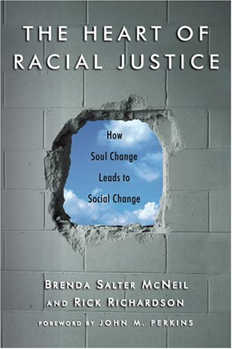 9780830832699: The Heart of Racial Justice: How Soul Change Leads to Social Change