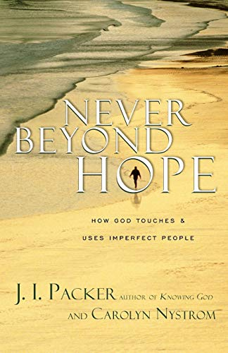9780830832729: Never Beyond Hope: How God Touches & Uses Imperfect People