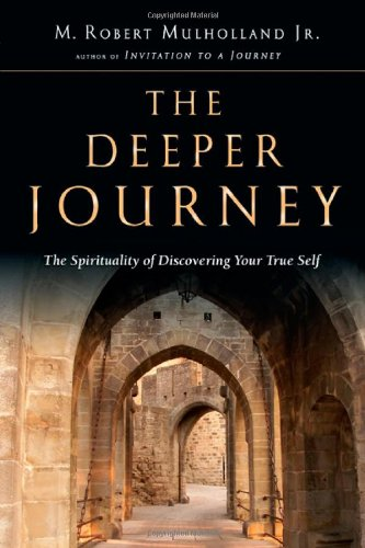 9780830832774: The Deeper Journey: The Spirituality of Discovering Your True Self