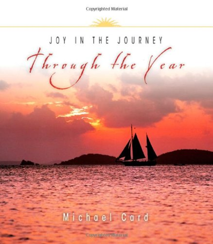 Joy in the Journey Through the Year (Through the Year Devotionals) (0830832955) by Card, Michael