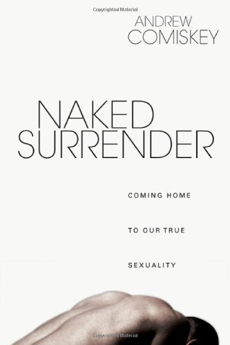9780830832989: Naked Surrender: Coming Home to Our True Sexuality