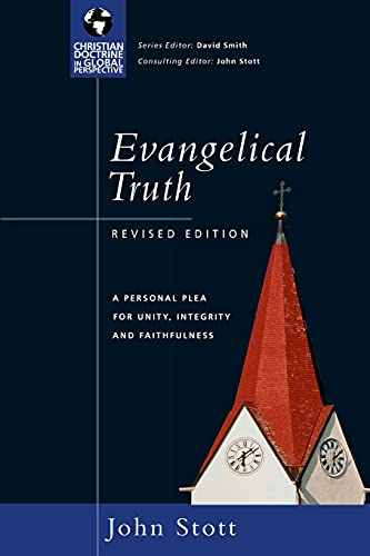 9780830833030: Evangelical Truth: A Personal Plea for Unity, Integrity & Faithfulness (Christian Doctrine in Global Perspective)