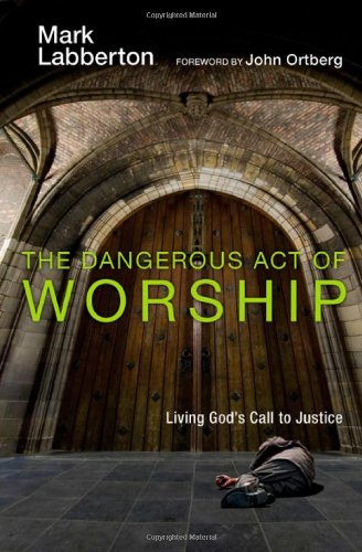 9780830833160: The Dangerous Act of Worship: Living God's Call to Justice