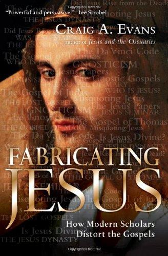 9780830833184: Fabricating Jesus: How Modern Scholars Distort the Gospels