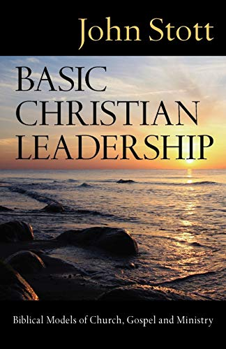9780830833221: Basic Christian Leadership: Biblical Models of Church, Gospel and Ministry
