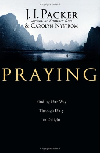 9780830833450: Praying: Finding Our Way Through Duty to Delight