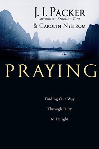 9780830833542: Praying: Finding Our Way Through Duty to Delight